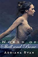 World of Shell and Bone (The World of Shell and Bone, #1)