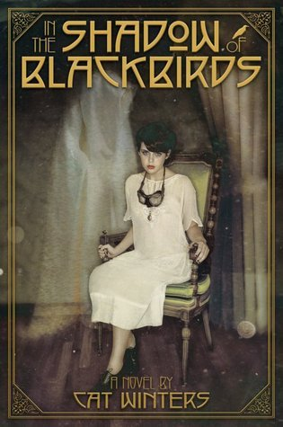 In the Shadow of Blackbirds by Cat Winters