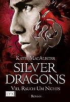 Viel Rauch um Nichts (Silver Dragons, #2)