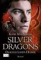 Drachen lieben heißer (Silver Dragons, #3)