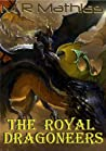 The Royal Dragoneers (The Dragoneers Saga #1)