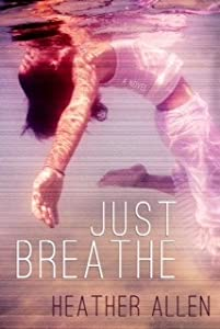 Just Breathe (Just Breathe Trilogy, #1)