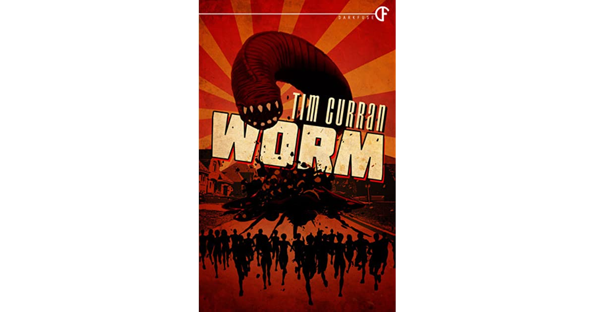 Worm by tim curran fandeluxe PDF
