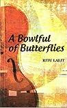 A Bowlful Of Butterflies