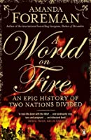 A World on Fire: An Epic History of Two Nations Divided