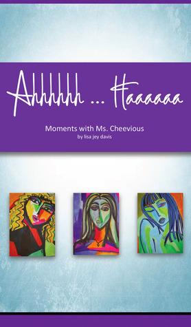 Ahhhhhh ... Haaaaaa Moments with Ms. Cheevious