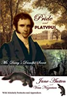 Pride and Platypus: Mr. Darcy's Dreadful Secret
