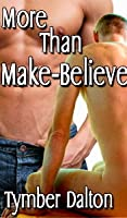 More Than Make-Believe