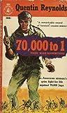 70,000 to One: The Story of Lieutenant Gordon Manuel
