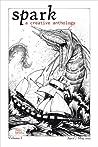 Spark: A Creative Anthology, Volume 1