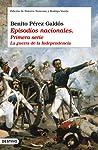 La Guerra de la Independencia by Benito Pérez Galdós
