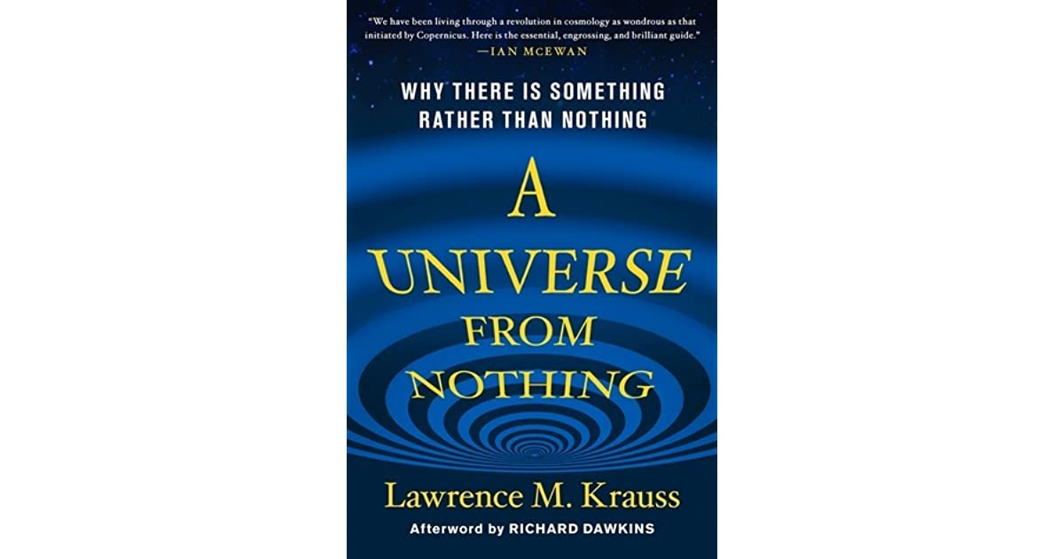 A Universe from Nothing: Why There Is Something Rather Than