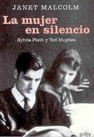 La mujer en silencio: Sylvia Plath y Ted Hughes
