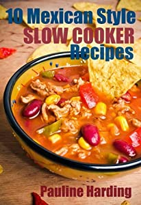 10 Mexican Style Slow Cooker Recipes