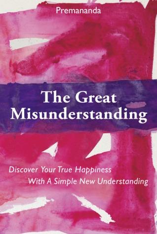The Great Misunderstanding by Premananda