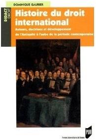 Histoire du droit international : Auteurs, doctrines et développement de l'Antiquité à l'aube de la période contemporaine
