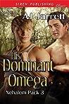 His Dominant Omega (Nehalem Pack #3)