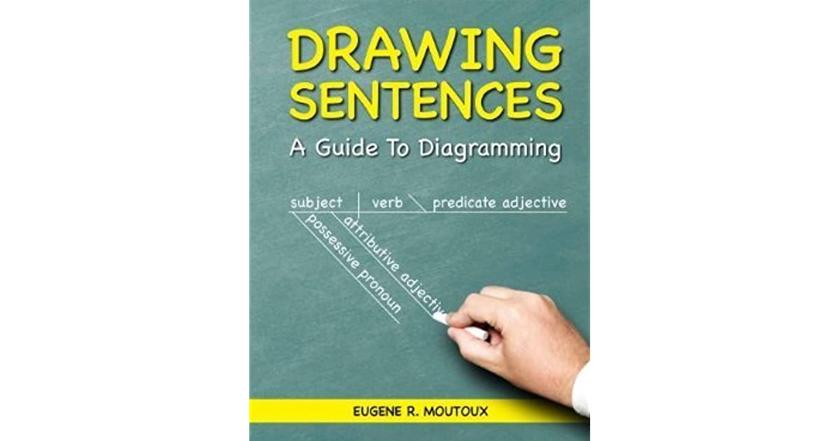 Drawing sentences a guide to diagramming by eugene moutoux ccuart Images