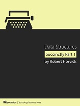 Data Structures Succinctly Part 1