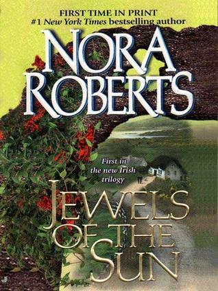 Ebook Jewels Of The Sun Gallaghers Of Ardmore 1 By Nora Roberts