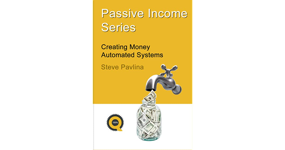 Best of Steve Pavlina: How to create a Passive Income