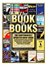 The Book of Books: The Continuously Updated Book Guide to Recommended Reading, Including the Best Novels and Nonfiction, from the Classics and Best Sellers to the Newest Top Authors