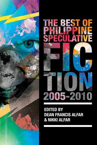 The Best of the Philippine Speculative Fiction: 2005-2010