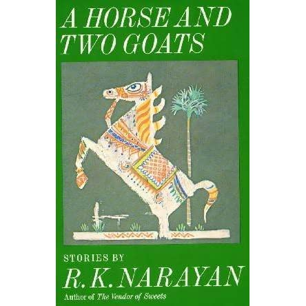 A Horse and Two Goats: Stories by R K  Narayan