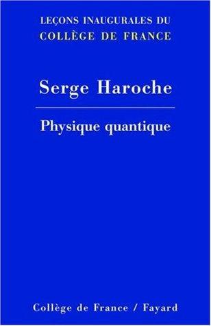 Physique quantique (Leçons inaugurales du Collège de France)