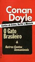 O Gato Brasileiro e Outros Contos Sensacionais
