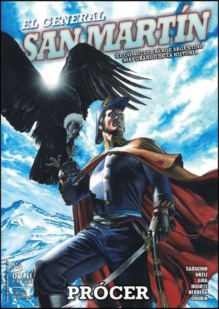 El General San Martín Prócer: El cómic del héroe argentino más grande de la historia