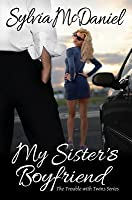 My Sister's Boyfriend (The Trouble With Twins, #1)