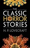 The Classic Horror Stories by H.P. Lovecraft