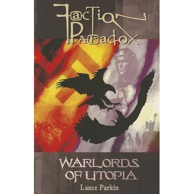 Faction Paradox Warlords Of Utopia By Lance Parkin