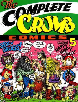 The Complete Crumb Comics, Vol. 5: Happy Hippy Comix