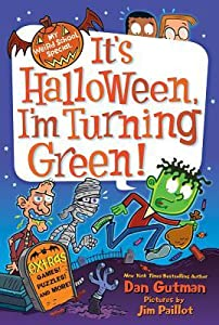It's Halloween, I'm Turning Green (My Weird School Special, #1)