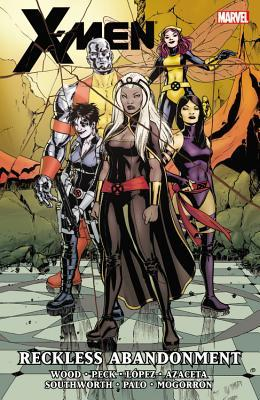 X-Men by Brian Wood, Volume 2: Reckless Abandonment