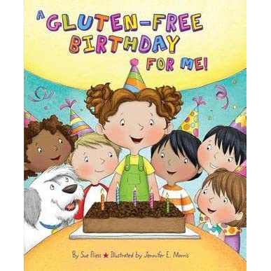 A Gluten Free Birthday For Me By Sue Fliess