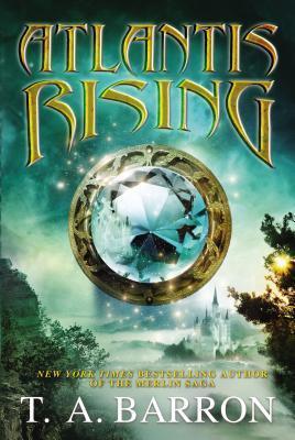 Atlantis Rising by T.A. Barron