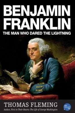 Benjamin Franklin: The Man Who Dared the Lightning