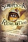 Scrapbook of My Revolution