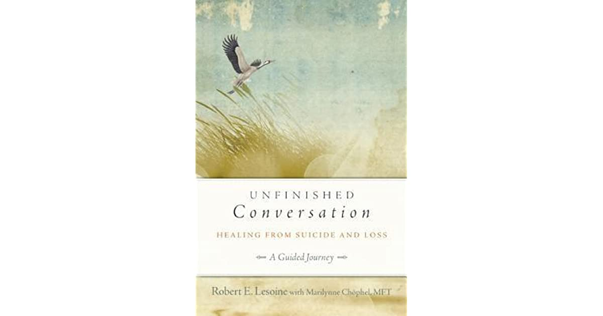 Unfinished Conversation: Healing from Suicide and Loss by