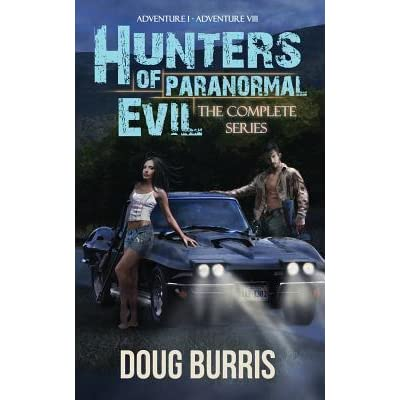 Hunters Of Paranormal Evil The Complete Series By Doug Burris