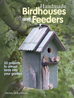 Handmade Birdhouses and Feeders by Michele McKee Orsini