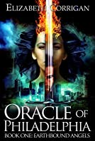 Oracle of Philadelphia (Earthbound Angels, #1)