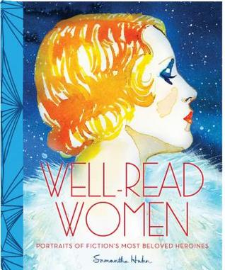 Well-Read Women: Portraits of Fiction's Most Beloved Heroines