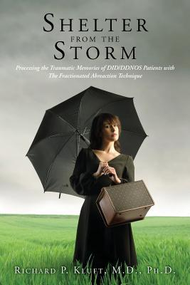 Shelter from the Storm: Processing the Traumatic Memories of DID/DDNOS Patients with The Fractionated Abreaction Technique
