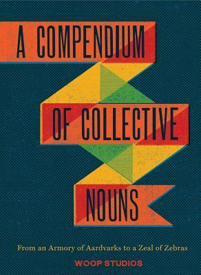 a compendium of collective nouns woop studios