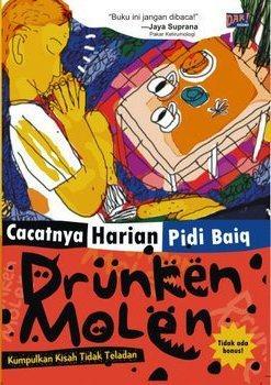 Drunken Molen: Kumpulnya Kisah Tidak Teladan (Cacatnya Harian Pidi Baiq)