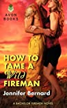 How to Tame a Wild Fireman by Jennifer Bernard